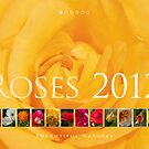 Roses 2012: Beautiful  Nature - Calendar Cover by houk