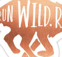 Run Wild. Run Free. [Rose Gold Version] Sticker
