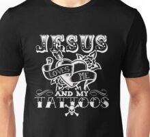 JESUS LOVES ME AND MY TATTOOS Unisex T-Shirt