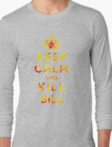Keep Calm and Kill Bill Long Sleeve T-Shirt