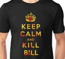Keep Calm and Kill Bill Unisex T-Shirt