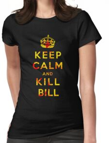 Keep Calm and Kill Bill Womens Fitted T-Shirt
