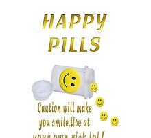 (◡‿◡✿) (◕‿◕✿) HAPPY PILL IPHONE CASE~Dont't Worry B Happy (◡‿◡✿) (◕‿◕✿) by ╰⊰✿ℒᵒᶹᵉ Bonita✿⊱╮ Lalonde✿⊱╮
