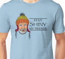 STAY SHINY MY FRIENDS Unisex T-Shirt