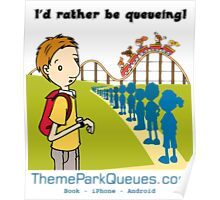 I'd rather be queueing Poster