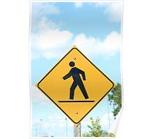 Pedestrian Crosswalk Sign Poster
