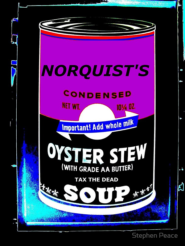 NORQUIST'S SOUP PURPLE - TAX THE DEAD! by Stephen Peace
