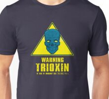 Warning - Trioxin Unisex T-Shirt