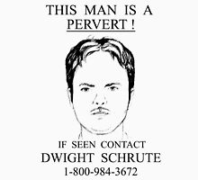 Dwight Schrute - The Pervert Unisex T-Shirt