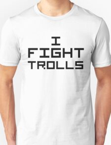 I Fight Trolls T-Shirt