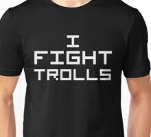 I Fight Trolls (Reversed Colours) Unisex T-Shirt