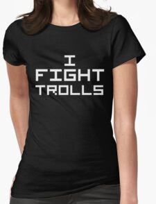 I Fight Trolls (Reversed Colours) Womens Fitted T-Shirt