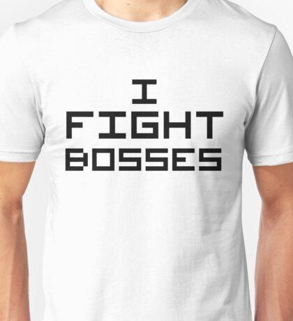 I Fight Bosses Unisex T-Shirt