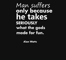 Alan Watts - Why Man Suffers T-Shirt