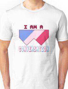 I Am A Conversation 2 Unisex T-Shirt