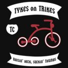 Tykes on Trikes Tricycle Gang (for kids and kids at heart) by Samuel Sheats