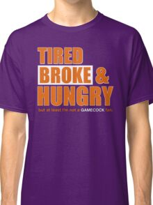 Tired Broke & Hungry - Clemson Classic T-Shirt