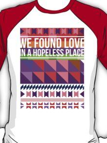 We Found Love T-Shirt