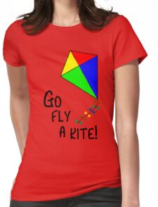 Go fly a kite! Womens Fitted T-Shirt