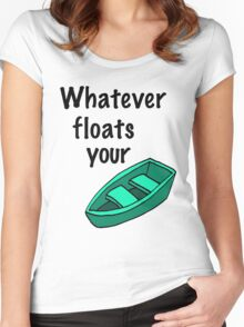 Whatever floats your boat Women's Fitted Scoop T-Shirt