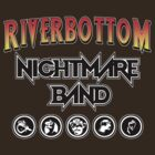 Riverbottom Nightmare Band by AngryMongo