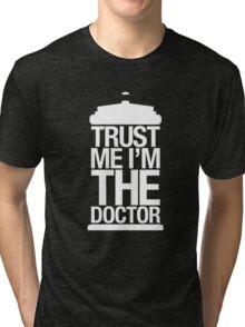 Trust Me I'm The Doctor Tri-blend T-Shirt