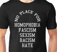No Place For Homophobia Fascism Swag Unisex T-Shirt