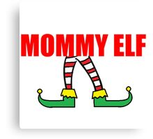 MOMMY ELF Canvas Print