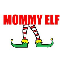 MOMMY ELF Photographic Print