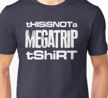 This is not a Megatrip t-shirt Unisex T-Shirt