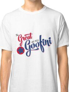 The Great Goofini Classic T-Shirt
