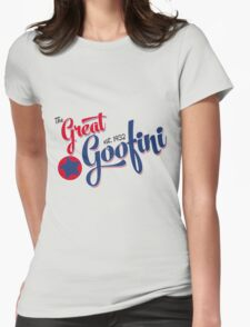 The Great Goofini Womens Fitted T-Shirt