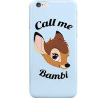 Call me Bambi iPhone Case/Skin