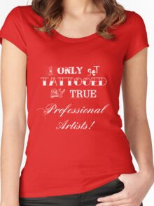 I only get tattooed by professional artists! v1.0 Women's Fitted Scoop T-Shirt