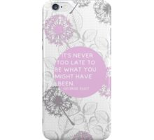 It's never too late iPhone Case/Skin