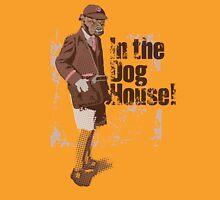 Dog Faced Boy - In the Dog house! Unisex T-Shirt