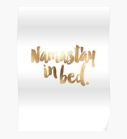 Namastay In Bed Gold & White Poster