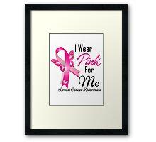 i wear pink for me breast cancer Framed Print
