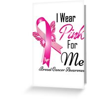 i wear pink for me breast cancer Greeting Card