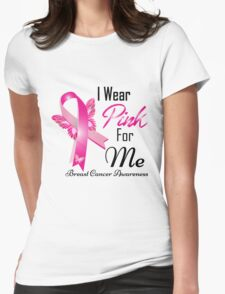 i wear pink for me breast cancer T-Shirt