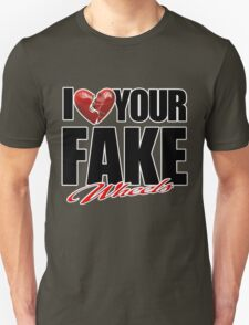 I Love Your Fake Wheels T-Shirt