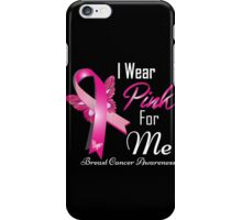 i wear pink for me breast cancer iPhone Case/Skin