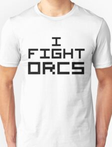 I Fight Orcs T-Shirt
