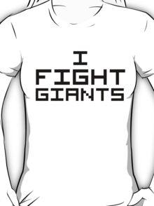 I Fight Giants T-Shirt