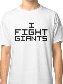 I Fight Giants Classic T-Shirt