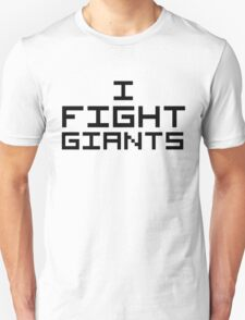 I Fight Giants T-Shirt