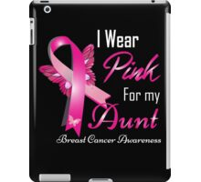 I wear pink for my aun breast cancer iPad Case/Skin