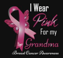 i wear pink for my grandma by johnlincoln2557