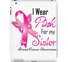 i wear pink for my sister iPad Case/Skin