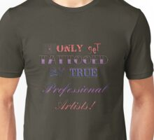 I only get tattooed by professional artists! v1.1 Unisex T-Shirt